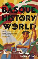 The Basque History Of The World PDF