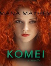 Komei: A Novella