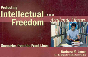 Protecting Intellectual Freedom In Your Academic Library Book PDF