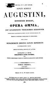 Sancti Aurelii Augustini hipponensis episcopi Opera omnia: Volume 10