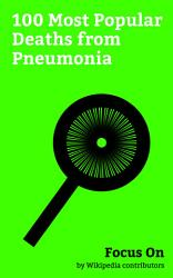 Focus On 100 Most Popular Deaths From Pneumonia Book PDF