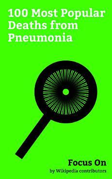 Focus On  100 Most Popular Deaths from Pneumonia PDF
