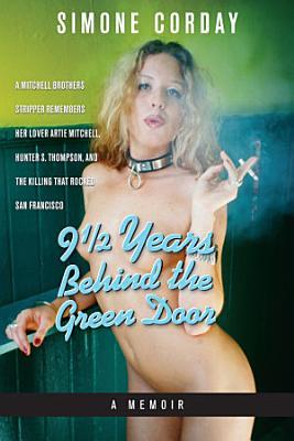 9 1 2 Years Behind the Green Door  A Memoir PDF