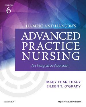 Hamric   Hanson s Advanced Practice Nursing   E Book