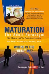 Maturation: The Adult Paradigm