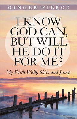 I Know God Can  but Will He Do It for Me