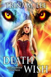 Death Wish: Alexa O'Brien Huntress Book 5