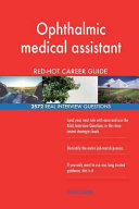 Ophthalmic Medical Assistant Red Hot Career Guide  2572 Real Interview Questions PDF