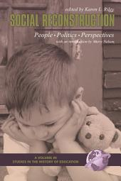 Social Reconstruction: People, Politics, Perspectives