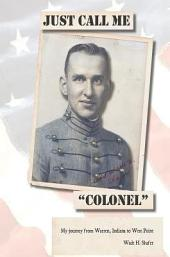 "Just Call Me ""Colonel"": My Journey from Warren, India to West Point"