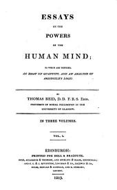 Essays on the Active Powers of the Human Mind: Volume 1