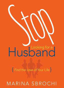 Stop Looking for a Husband PDF
