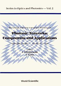 Photonic Networks  Components And Applications   Proceedings Of The Montebello Workshop PDF