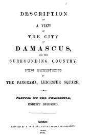Description of a view of the city of Damascus, now exhibiting at the Panorama, Leicester square, painted by R. Burford: Volume 6