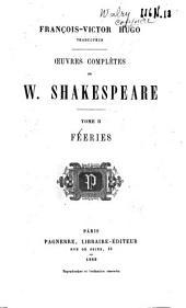 Oeuvres complètes de William Shakespeare: Féeries