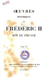 Oeuvres de Frédéric Le Grand: Oeuvres historiques de Frédéric 2. roi de Prusse. [Melanges historiques], Volume7
