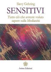 Sensitivi: Tutto ciò che avreste voluto sapere sulla Medianità