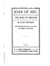 Joan of Arc, the Maid of Orleans: From Mitchelet's History of France