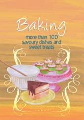 Easy Eats: Baking: more than 100 savoury dishes and sweet treats