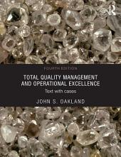 Total Quality Management and Operational Excellence: Text with Cases, Edition 4