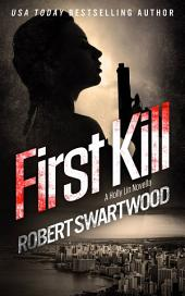 First Kill: A Holly Lin Novella
