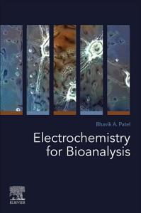 Electrochemistry for Bioanalysis
