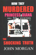How They Murdered Princess Diana