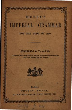 Murby s Imperial grammar for the code of 1880  Standard 5 6 7 PDF