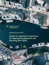 Nordic Co-operation Programme for Regional Development and Planning 2017-2020