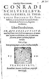 Haereticorum Catalogus: In Quo Anabaptistarum impiorum errores blasphemi repetuntur, [et] eorundem Argumenta refutantur ...