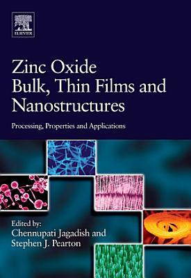 Zinc Oxide Bulk, Thin Films and Nanostructures