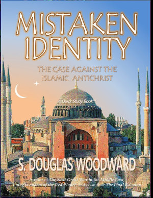 Mistaken Identity  The Case Against the Islamic Antichrist