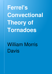 Ferrel's Convectional Theory of Tornadoes