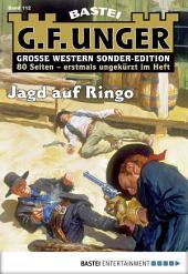 G. F. Unger Sonder-Edition - Folge 112: Jagd auf Ringo