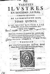 VARONES ILLVSTRES EN SANTIDAD, LETRAS, Y ZELO DE LAS ALMAS. DE LA COMPAÑIA DE IESVS.: TOMO QVINTO, Volumen 5