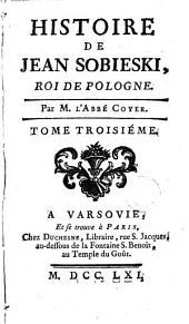 Histoire de Jean Sobieski, roi de Pologne: Volume3