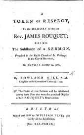 A Token of Respect to the Memory of the late Rev. J. Rouquet. Being the substance of a sermon [on Matt. xxv. 21], etc