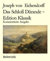 Das Schloß Dürande - Edition Klassik: Kommentierte Ausgabe