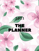 The Planner: Weekly & Monthly PLANNER 2021, Check To Do List, Write In Your Exercises And Priorities, Schedule Organizer