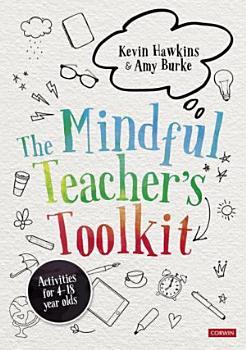 The Mindful Teacher   s Toolkit PDF