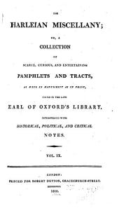 The Harleian Miscellany: Or, A Collection of Scarce, Curious, and Entertaining Pamphlets and Tracts, as Well in Manuscript as in Print, Found in the Late Earl of Oxford's Library, Interspersed with Historical, Political, and Critical Notes