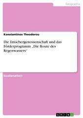 """Die Emschergenossenschaft und das Förderprogramm """"Die Route des Regenwassers"""""""