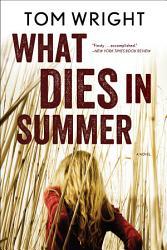 What Dies in Summer  A Novel PDF