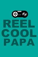 Reel Cool Papa