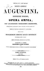 Sancti Aurelii Augustini, Hipponensis Episcopi, opera omnia: Volume 4