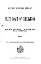Biennial Report of the State Board of Supervision of Wisconsin Charitable, Reformatory, and Penal Institutions