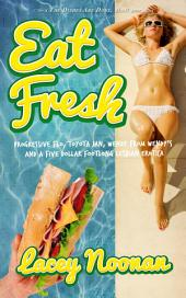 Eat Fresh: Flo, Jan & Wendy and the Five Dollar Footlong
