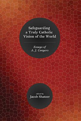 Safeguarding a Truly Catholic Vision of the World PDF
