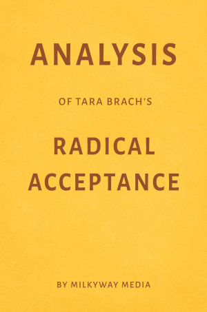 Analysis of Tara Brach   s Radical Acceptance by Milkyway Media