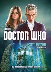 Doctor Who - Insetti Mutanti